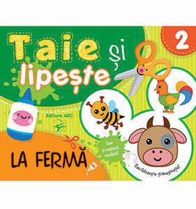 La Fermă. Taie și Lipește (2-4 ani)