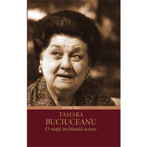 Tamara Buciuceanu. O Viață Închinată Scenei