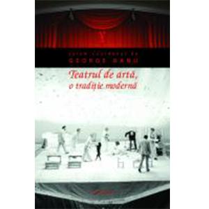 Teatrul de artă, o tradiție modernă