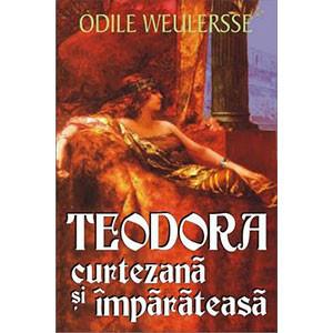 Teodora Curtezană şi Împărăteasa