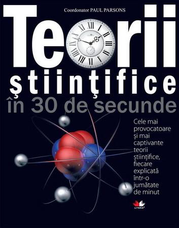 Teorii ştiinţifice în 30 de secunde