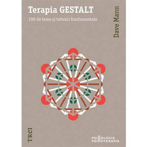 Terapia Gestalt. 100 de Teme și Tehnici Fundamentale