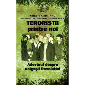 Bestseller Adevărul, Vol. 03. Teroriștii printre noi: Adevărul despre ucigașii revoluției