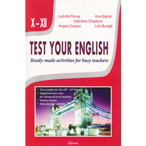 Test Your English. Test Samles For the 10th - 12th Forms, Supplementary Tests for Advanced Level Students, Debate Lessons, Role-Playing Activities