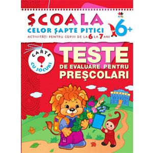 Teste de Evaluare pentru Preșcolari. Activități pentru copiii de la 6 la 7 ani