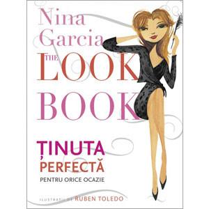 The Look Book. Ținuta perfectă pentru orice ocazie