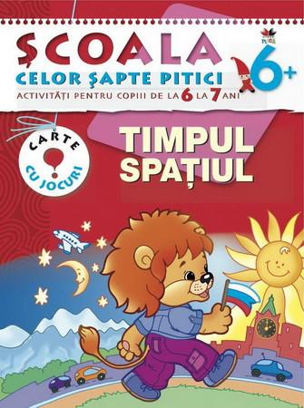 Timpul. Spațiul. Activități pentru copiii de la 6 la 7 ani