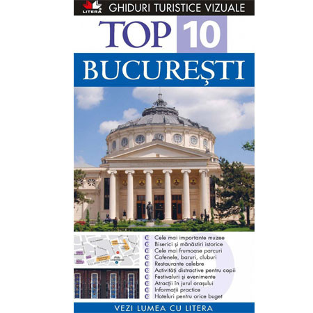 Top 10. București. Ghid turistic vizual