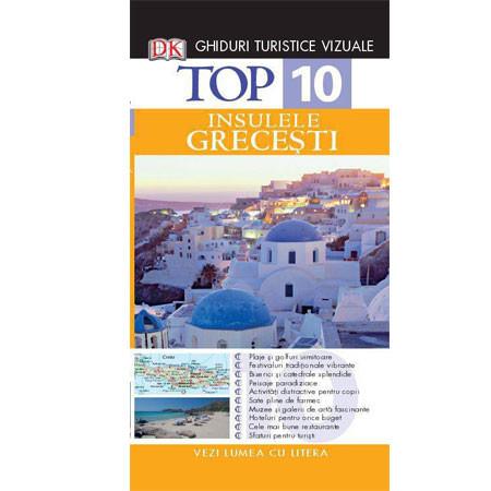 Top 10. Insulele Grecești. Ghid turistic vizual. Edița a II-a