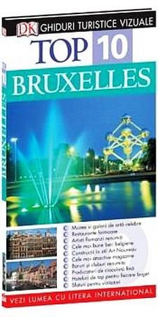 Top 10. Bruxelles. Ghid Turistic Vizual. Ediţia a III-a