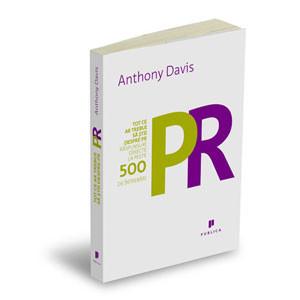 Tot ce ar trebui să ştii despre PR: Răspunsuri la peste 500 de întrebări