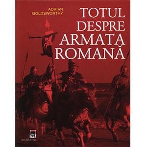 Totul despre Armata Romană