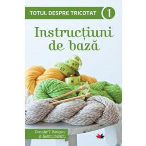 Totul despre Tricotat. Instrucțiuni de Bază. Vol. 1