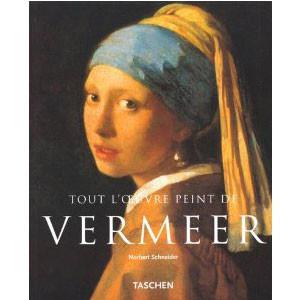 Tout L'oeuvre Peint de Vermeer 1632-1675 ou Les Sentiments Dissimulés
