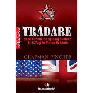 Trădare - Șase decenii de spionaj sovietic în SUA şi în Marea Britanie