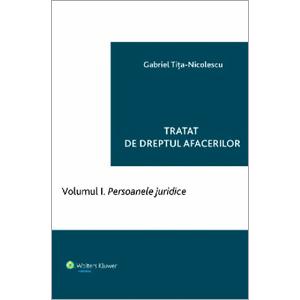 Tratat de dreptul afacerilor. Vol. 1. Persoanele juridice
