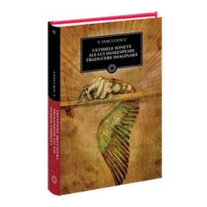 Ultimele Sonete ale lui Shakespeare. Traducere Iimaginară (BPT, Vol.82)