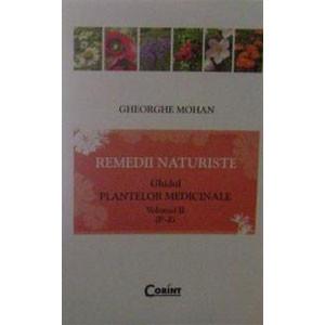 Remedii naturiste. Ghidul plantelor medicinale. Vol. 2 (P-Z)