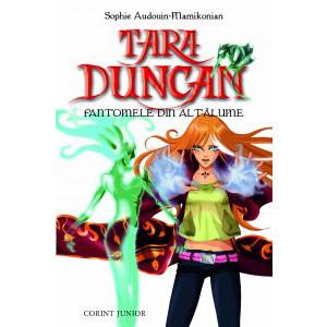 Tara Duncan - Vol.7 - Fantomele din AltăLume