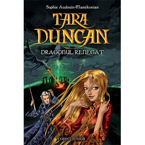 Tara Duncan - Vol.4 - Dragonul renegat