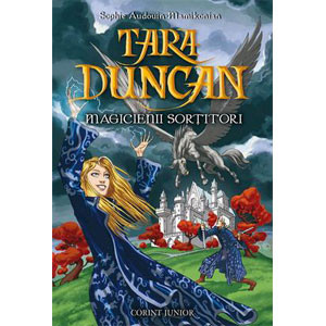 Tara Duncan - Vol.1 - Magicienii sortitori