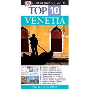 Top 10. Veneția. Ghid Turistic Vizual. Ediția a III-a