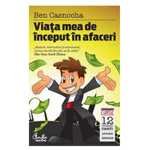 Viaţa mea de început în afaceri (ediţia Capital)