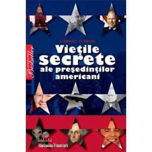 Vieţile secrete ale preşedinţilor americani