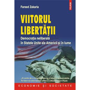 Viitorul Libertății. Democrația Neliberală în Statele Unite ale Americii și în Lume