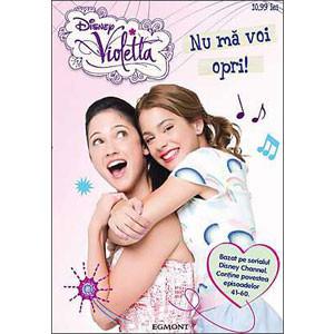 Violetta. Nu mă Voi Opri!. Vol. 3