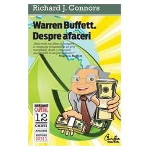 Warren Buffett. Despre afaceri. Principii ale Înţeleptului din Omaha (ediţia Capital)