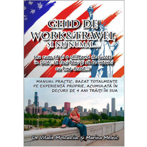 Ghid de Work & Travel și nu numai... sau cum să ai o călătorie de succes în SUA, să faci bani și să te întorci cu bine acasă!!!