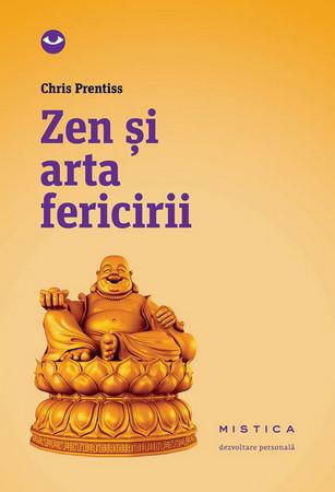 Zen şi Arta Fericirii