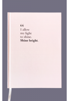 Carnet cu citat inspirațional. I allow my light to shine. Shine Bright.
