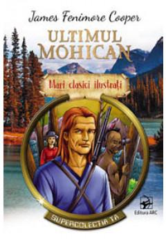 Ultimul Mohican. Mari Clasici Ilustrați