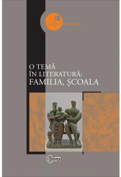 O temă în literatură: familia, şcoala