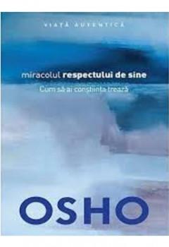 Osho. Miracolul respectului de sine