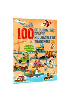 100 de Curiozități despre Mijloacele de transport. Învață cu Ajutorul Autocolantelor