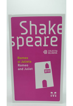 Shakespeare Romeo si Julieta// Romeo and Juliet;