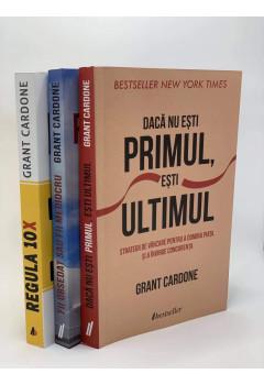 Pachet Grant Cardone: Fii Obsedat sau Fii Mediocru, Regula 10X, Dacă Nu Ești Primul, Ești Ultimul