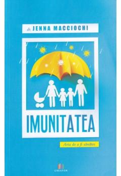 Imunitatea - Arta de a fi sănătos