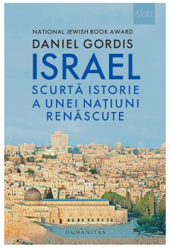 Israel. Scurta istorie a unei natiuni renascute