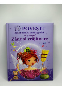 10 Povesti Hazlii pentru Copii Zglobii cu si despre Zane si Vrajitoare