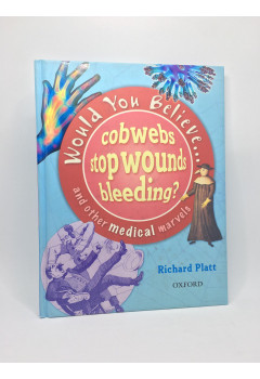 Would You Believe...cobwebs stop bleeding? and other medical marvels