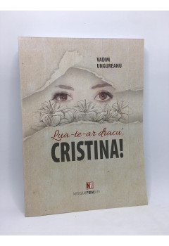Lua-te-ar dracu, Cristina