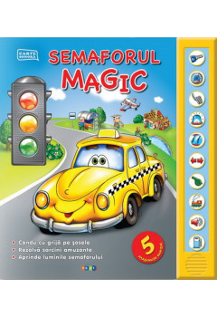 Semaforul Magic. Carte Sonoră (2-5 ani)
