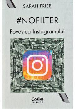 #nofilter. Povestea Instagramului