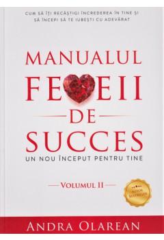 Manualul femeii de succes. Vol 2: Un nou inceput pentru tine