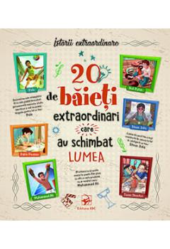 20 de Băieți Extraordinari care au Schimbat Lumea. Istorii Extraordinare (9-12 ani)