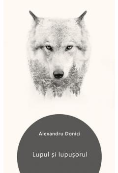 Lupul și lupușorul (fabule)  [Carte Electronică]